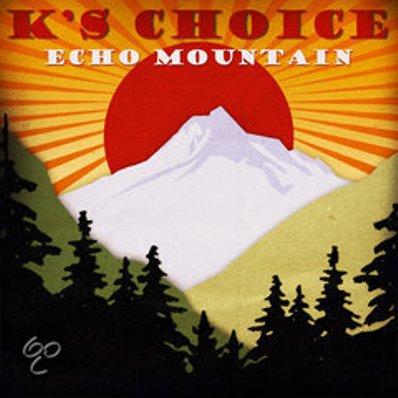 K's Choice / Echo Mountain