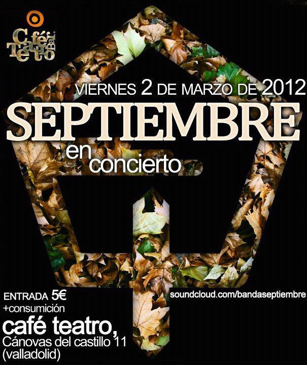 Septiembre Concierto de Septiembre en el Café Teatro (Valladolid) el próximo 2 de Marzo.