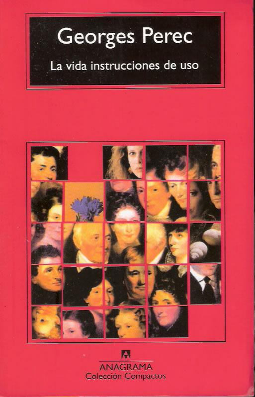 La vida instrucciones de uso LA VIDA: INSTRUCCIONES DE USO de Georges Perec