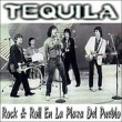 Tequila – Rock and roll en la plaza del pueblo