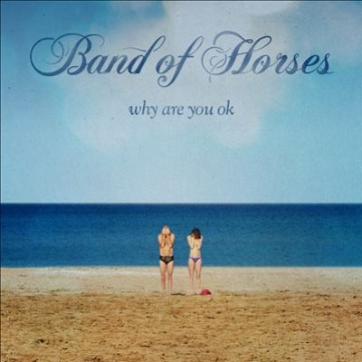 Band-of-Horses-–-Why-Are-You-OK-2016-320kbps