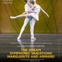 El miércoles 7 de junio el Royal Ballet mostrará la gran visión creativa de Frederick Ashton, coreógrafo fundador de The Royal Ballet, con un magnífico programa mixto de tres ballets cortos en directo en cines a las 20:15 h. Las tres obras 'The Dream', 'Symphonic Variations' y 'Marguerite y Armand' forman, por tradición, parte del legado más querido del Royal Ballet.