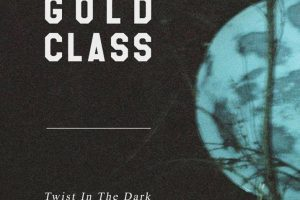 gold class twist in the dark new single