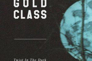 gold class twist in the dark new single