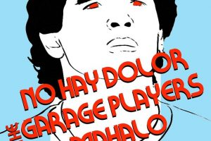 No Hay Dolor, Mahalo y The Garage Players en Madrid