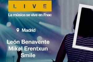 Fnac Live en plaza de Callao con león benavente, smile y mikel erentxun  el 21 de junio en Madrid