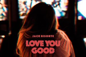 Jack Bisonte - Love You Good