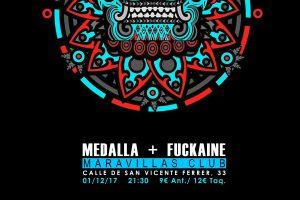 Medalla y fuckaine este viernes en la Sala Maravillas.