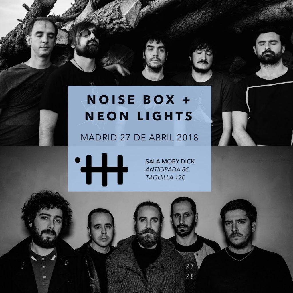 Neon Lights y Noise Box en Madrid en abril