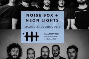 Neon Lights y Noise Box en Madrid en abril