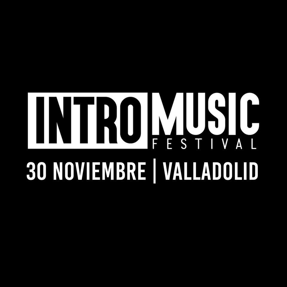 intromusic festival valladolid 30 noviembre