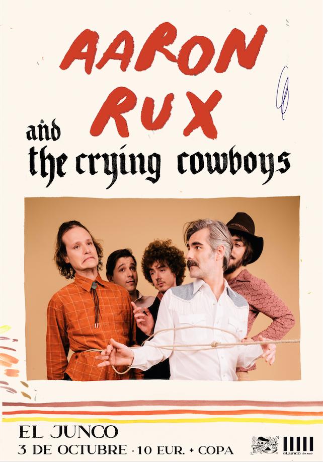 aaron rux and the crying cowboys en El Junco