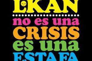 l kan no es una crisis es una estafa