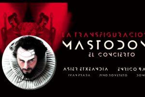 Mastodonte y su transfiguración en gira de teatros