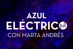 full y marta andrés cantan Azul Eléctrico
