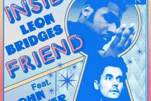 inside friend leon bridges