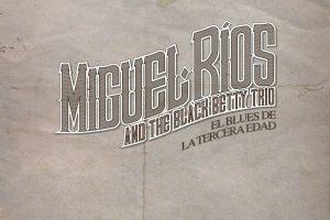 Miguel Ríos el blues de la tercera edad